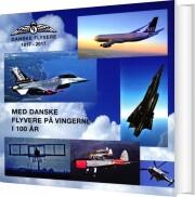 med danske flyvere på vingerne i 100 år - bog