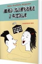 med hjernen i skole - lærerens bog - bog