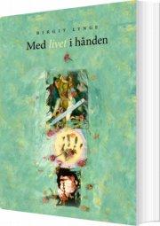 med livet i hånden - bog