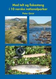 med telt og fiskestang i 10 norske nationalparker - bog