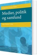 medier, politik og samfund - bog