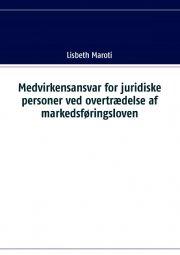 medvirkensansvar for juridiske personer ved overtrædelse af markedsføringsloven - bog