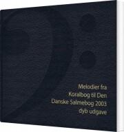 melodier fra koralbog til den danske salmebog - bog