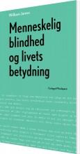menneskelig blindhed og livets betydning - bog