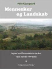mennesker og landskab i egnen med danmarks største skov - bog