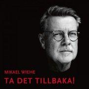 mikael wiehe - ta det tillbaka ! - cd