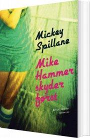 mike hammer skyder først - bog
