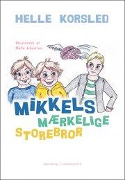 mikkels mærkelige storebror - bog