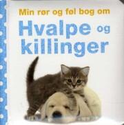 min rør og føl bog om hvalpe og killinger - bog