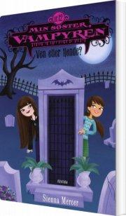 min søster, vampyren 12: ven eller fjende? - bog