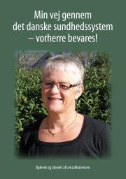 min vej gennem det danske sundhedssystem - vorherre bevares! - bog