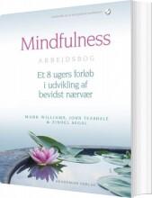 mindfulness arbejdsbog: et 8-ugers forløb i udvikling af bevidst nærvær - bog