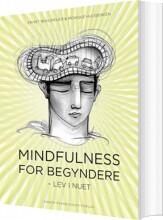 Image of   Mindfulness For Begyndere - Ernst Bohlmeijer - Bog