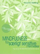 Image of   Mindfulness For Særligt Sensitive Mennesker - Susanne Møberg - Bog