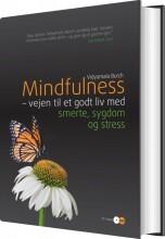 mindfulness - vejen til et godt liv med smerte, sygdom og stress - bog