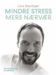 mindre stress; mere nærvær - bog