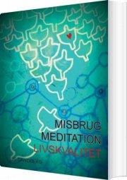 misbrug, meditation, livskvalitet - bog