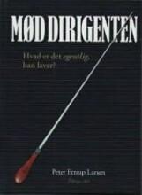 Billede af Mød Dirigenten - Peter Ettrup Larsen - Bog