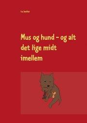 mus og hund - og alt det lige midt imellem - bog