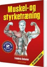 muskel- og styrketræning, rev. udg - bog