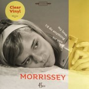 morrissey - my love i'd do anything for you - 7