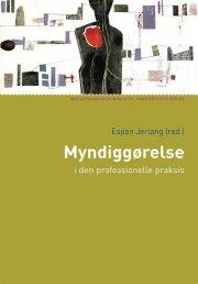 myndiggørelse i den professionelle praksis - bog