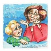 når daniel bliver tre år - bog
