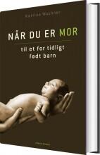 når du er mor til et for tidligt født barn - bog