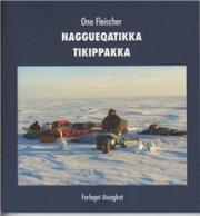 Naggueqatikka Tikippakka - Ono Fleischer - Bog