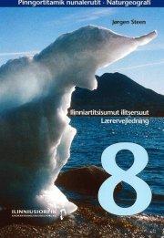 naturgeografi 8 lærervejledning /pinngortitamik nunalerutit 8 - bog