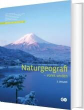 naturgeografi - vores verden - 2. udgave - bog