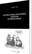 naturlig moral ved naturlig selektion - bog