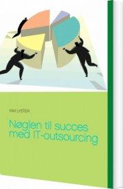 nøglen til succes med it-outsourcing - bog