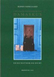 nørgaard,bjørn, damaskus - en kunstner og en by - bog