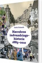 nørrebros indvandringshistorie 1885-2010 - bog