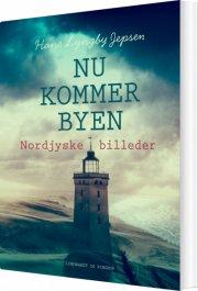 nu kommer byen : nordjyske billeder - bog