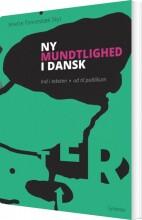ny mundtlighed i dansk. ind i teksten - ud til publikum - bog