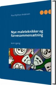nye maleteknikker og farvesammensætning - bog
