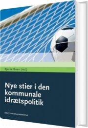 nye stier i den kommunale idrætspolitik - bog