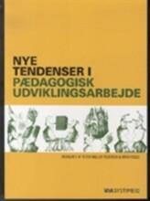 nye tendenser i pædagogisk udviklingsarbejde - bog