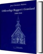 offentligt byggeri i grønland 1900-1946 - bog