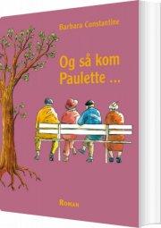 og så kom paulette - bog