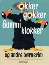 okker gokker gummi klokker og andre børnerim - bog