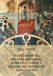 oldtidens og middelalderens kirkehistorie i dansk og nordisk perspektiv - bog