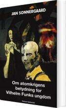 om atomkrigens betydning for vilhelm funks ungdom - bog