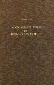 om det syn paa kongemagt, folk og borgerlig frihed, der udviklede sig i den dansk-norske stat i midten af det 18de aarhundrede - bog