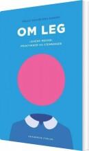 om leg - legens medier, praktikker og stemninger - bog