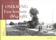 omkring faxe jernbane 1864 - 1982 - bog