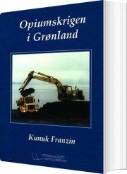 opiumskrigen i grønland - bog