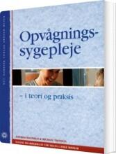 opvågningssygepleje - i teori og praksis - bog